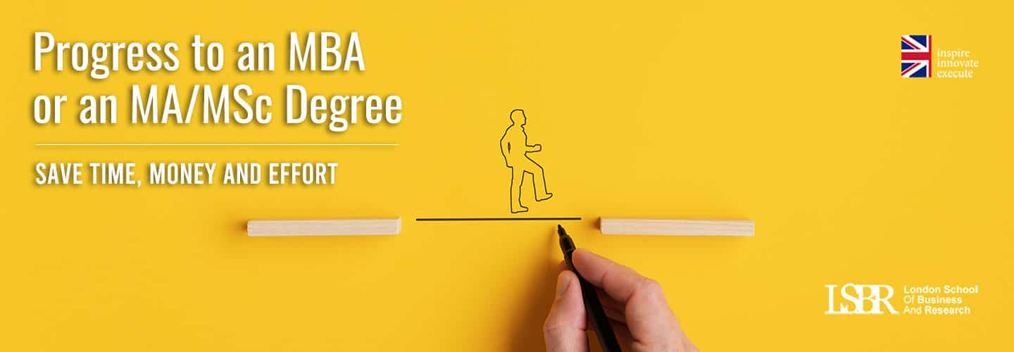 Progress to an MBA Degree after completion of Level 6 at LSBR, UK