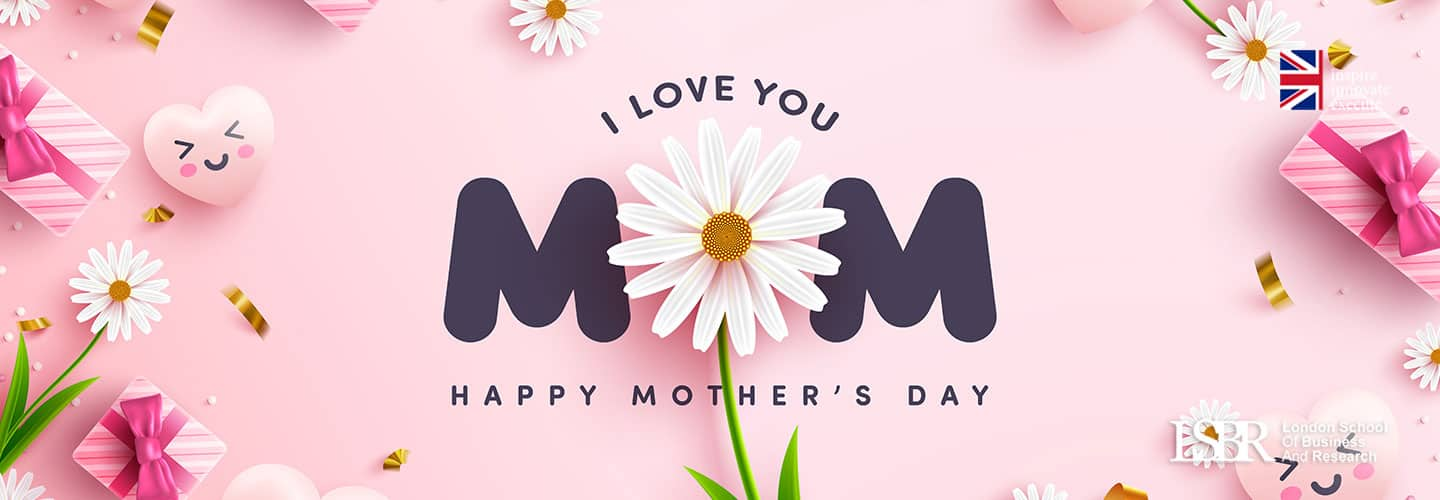 Happy Mother's Day from all of us at LSBR, UK