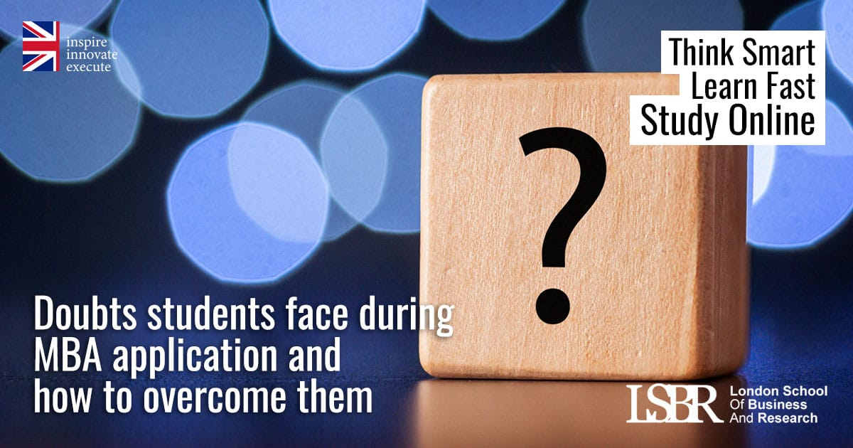 LSBR Blog: Doubts students face during MBA application and how to overcome them