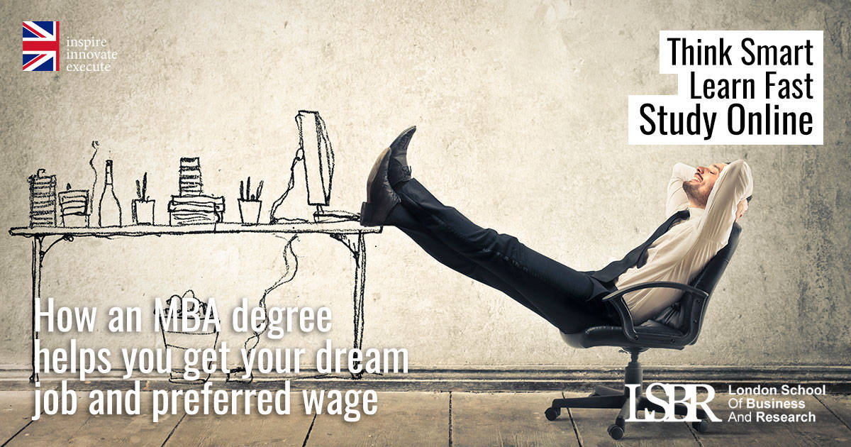 LSBR Blog: How an MBA degree helps you get your dream job and preferred wage