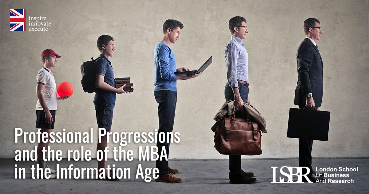 LSBR Blog: Professional Progressions and the role of the MBA in the Information Age