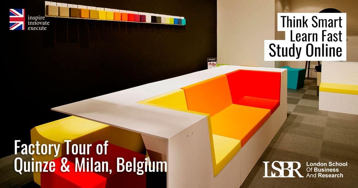 LSBR, UK Factory Tour of Quinze & Milan