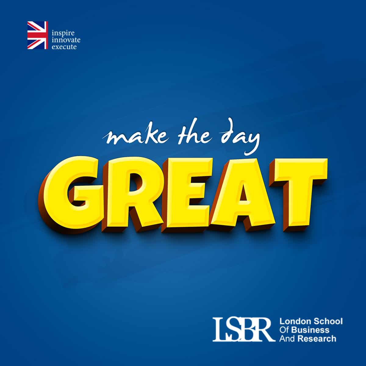 LSBR Motivational Quote - Make the Day Great