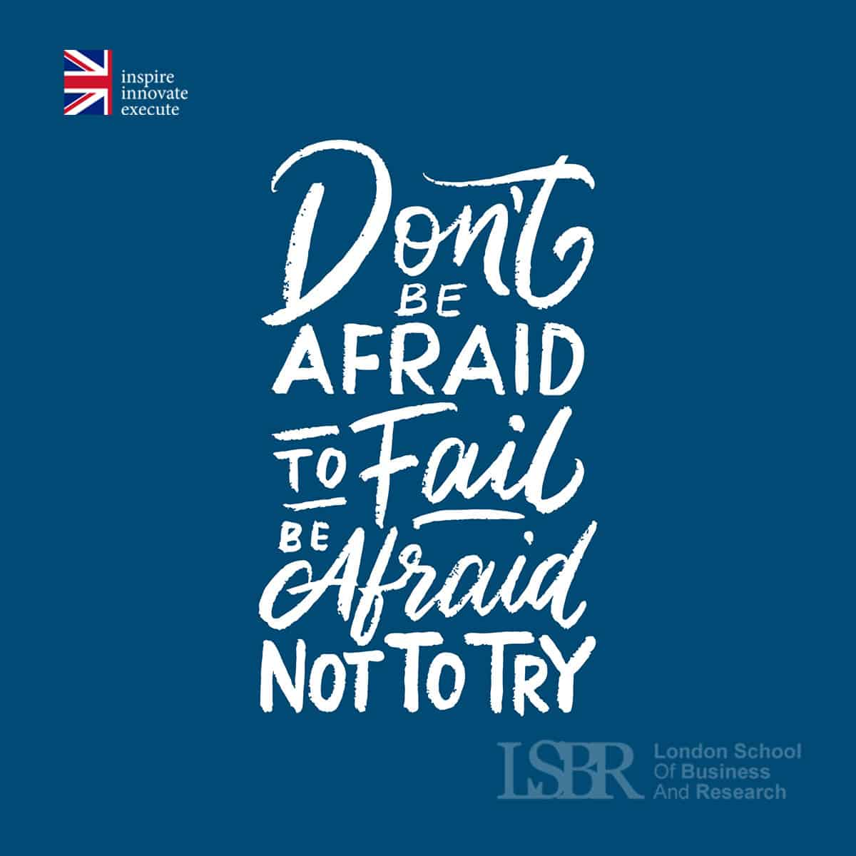 LSBR Motivational Quote - Don't be afraid to fail, be afraid not to try