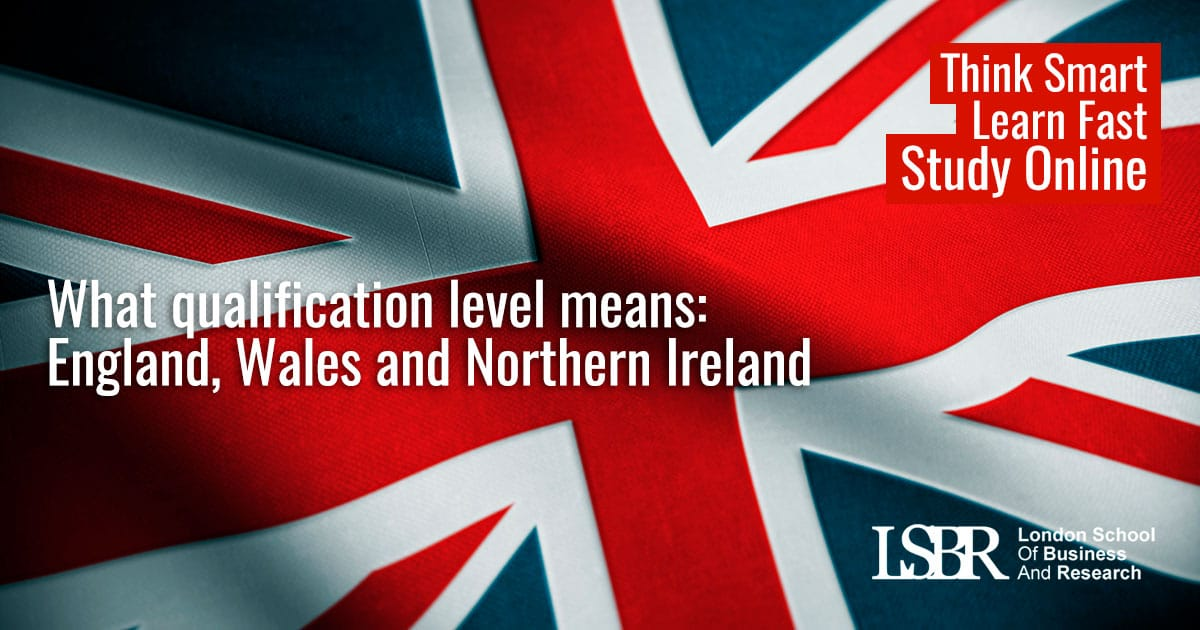 What qualification level means: England, Wales and Northern Ireland - LSBR, UK
